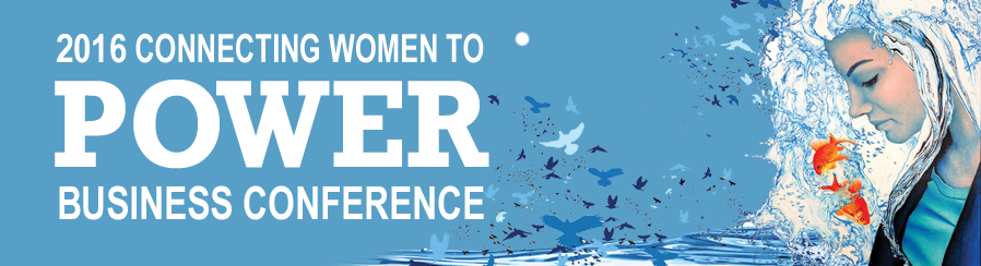 Connecting Women To Power Business Conference banner