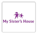 My Sister's House Logo