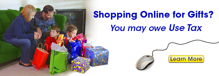 YouTube Video on Use Tax. Shopping Online for Gifts? You may owe Use Tax. Learn More.