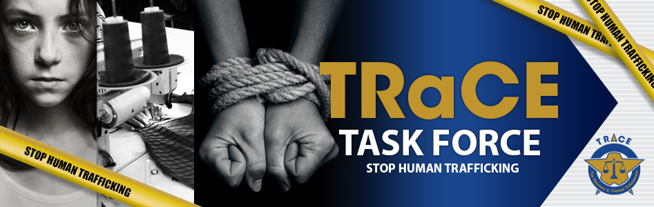 Tax Recovery and Criminal Enforcement (TRaCE) Task Force - Stop Human Trafficking