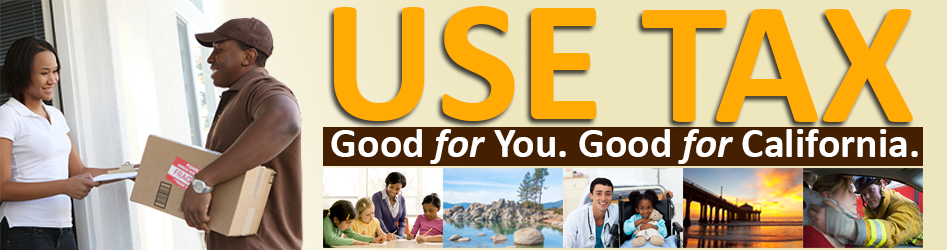 Use Tax: Good for You. Good for California.